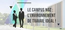 Le Campus NOZ : un environnement idéal pour le travail